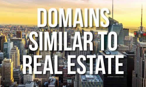 Domains Similar To Real Estate