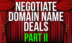Negotiate Domain Name Deals Part II