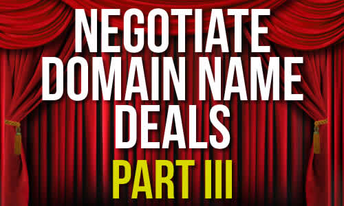 Negotiate Domain Name Deals Part III